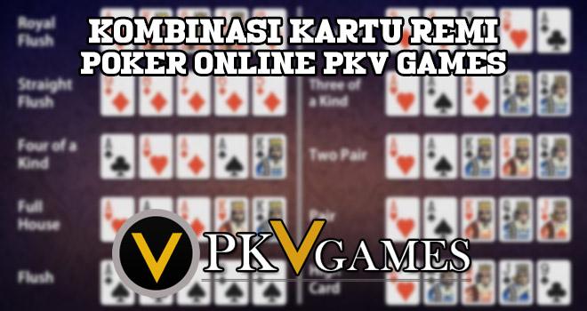 Kombinasi Kartu Remi Poker Online Pkv Games
